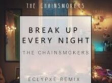 The Chainsmokers - Break Up Every Night mp3 download
